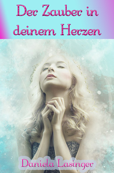 """Bild: Taschenbuch """"Der Zauber in deinem Herzen"""" von Daniela Lasinger"""