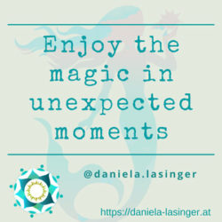 Bild: Enjoy the magic in unexpected moments